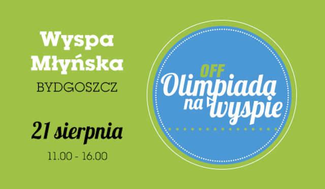 OFF Olimpiada na Wyspie Młyńskiej - 21 sierpnia