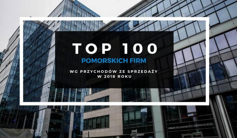TOP 100 największych firm na Pomorzu. Sto najlepszych firm pod względem przychodów ze sprzedaży w 2018 roku