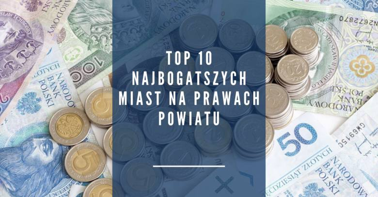 Ranking najbogatszych miast na prawach powiatu w województwie pomorskim. Które miasto na prawach powiatu jest najbogatsze? Sprawdź >>