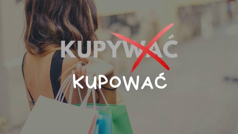 """""""Kupywać"""" zamiast """"kupować""""Skąd ten popularny błąd? Choć idziemy na zakupy, będziemy na nich kupować. Końcówka słowa """"zakupy"""" myli jednak wielu, podobnie"""