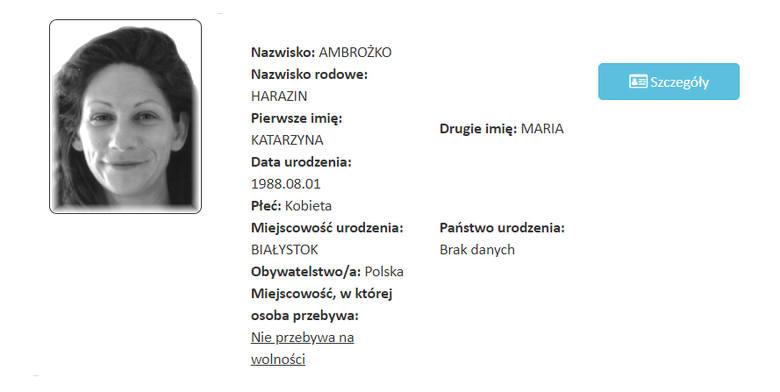 Katarzyna Ambrożko urodzona w Białymstoku.Przebywa w więzieniu.