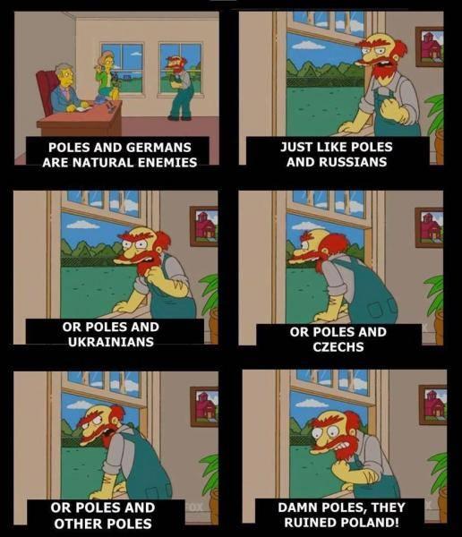 [PL]1. Polacy i Niemcy to naturalni wrogowie2. tak jak Polacy i Rosjanie3. albo Polacy i Ukraińcy4. albo Polacy i Czesi5. albo Polacy i inni Polacy6.