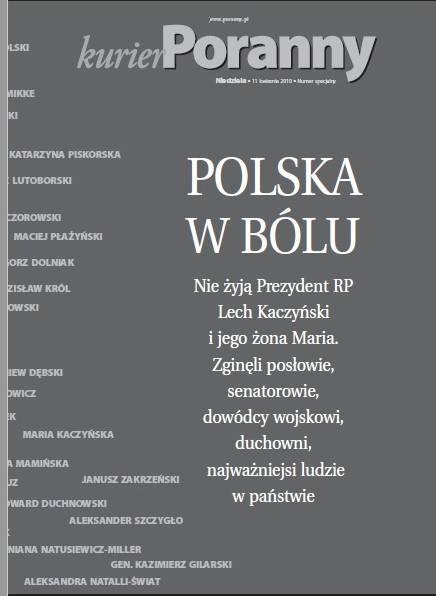 """Powyższy artykuł ukazał się w nadzwyczajnym, niedzielnym wydaniu """"Kuriera Porannego"""" 11 kwietnia 2010 roku"""