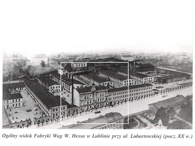 Fabryka Hessa przy ulicy Lubartowskiej - ważny fragment historii przemysłowego Lublina.