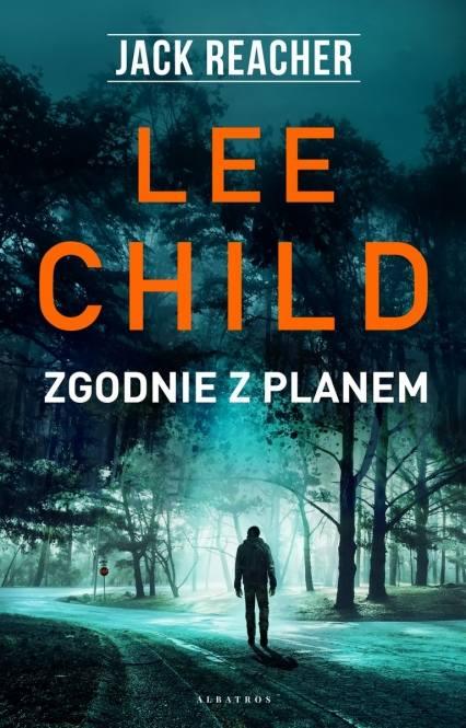 """Lee Child """"Zgodnie z planem"""". Recenzja książki"""