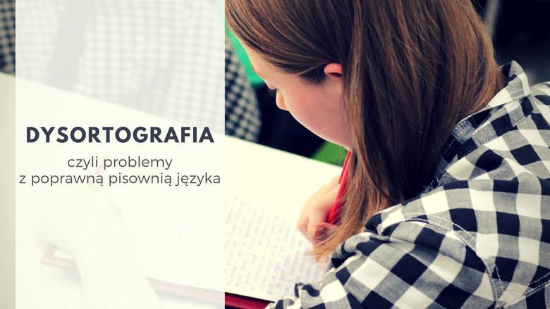 Problemy z pisaniem, czyli DYSORTOGRAFIAZaburzenie uczenia, które najczęściej odkrywają nauczyciele języka polskiego. Dysortografia to zaburzenie w nauce
