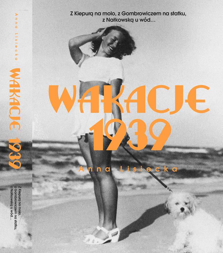 """Anna Lisiecka, """"Wakacje 1939"""", Wydawnictwo Muza, Warszawa 2019"""