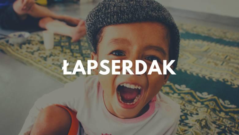 """""""Łapserdak"""" to jedno z wielu ciekawych określeń na niegrzecznych chłopców. """"Hultaj"""", """"huncwot"""","""