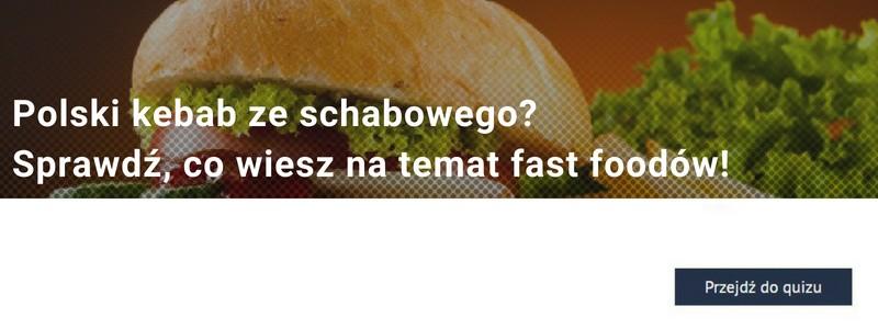 Polski kebab ze schabowego? Sprawdź, co wiesz na temat fast foodów! [Lipcowy Quiz Kulinarny]