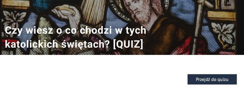Czy wiesz o co chodzi w tych katolickich świętach? [QUIZ]