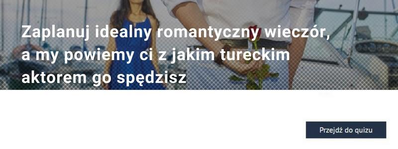 Zaplanuj idealny romantyczny wieczór, a my powiemy ci z jakim tureckim aktorem go spędzisz