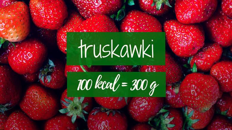100 kalorii to aż 300 g truskawek! To dokładnie dwie szklanki tych pysznych owoców.