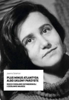 "Joanna Salamon, ""Plus minus Atlantyda albo ukłony parzyste"", Korporacja Ha!art, Kraków 2011."