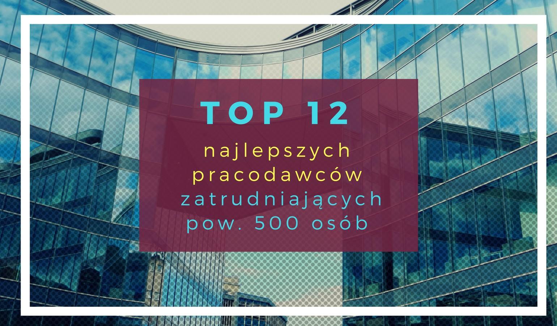 Top 12 najlepszych pracodawców w Polsce [RANKING]