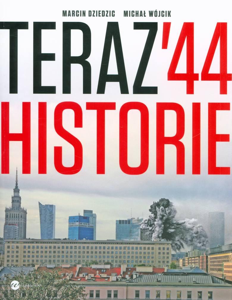 """""""Teraz '44 historie """" - książka ukazała się nakładem wydawnictwa Wielka Litera. Na 400 stron druku składają się 44 zdjęcia, foto-montaże Marcina Dziedzica i felietony Michała Wójcika.<br />"""