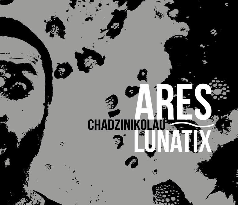 """Ares Chadzinikolau potrafi zaskakiwać. Jego najnowszy album """"Lunatix"""" to godzinna suita, w której artysta ukazuje swoją wirtuozerię, zarówno przy pomocy"""