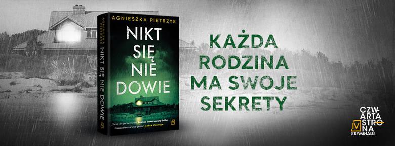 """""""Nikt się nie dowie"""" – premiera najnowszego kryminału Agnieszki Pietrzyk"""