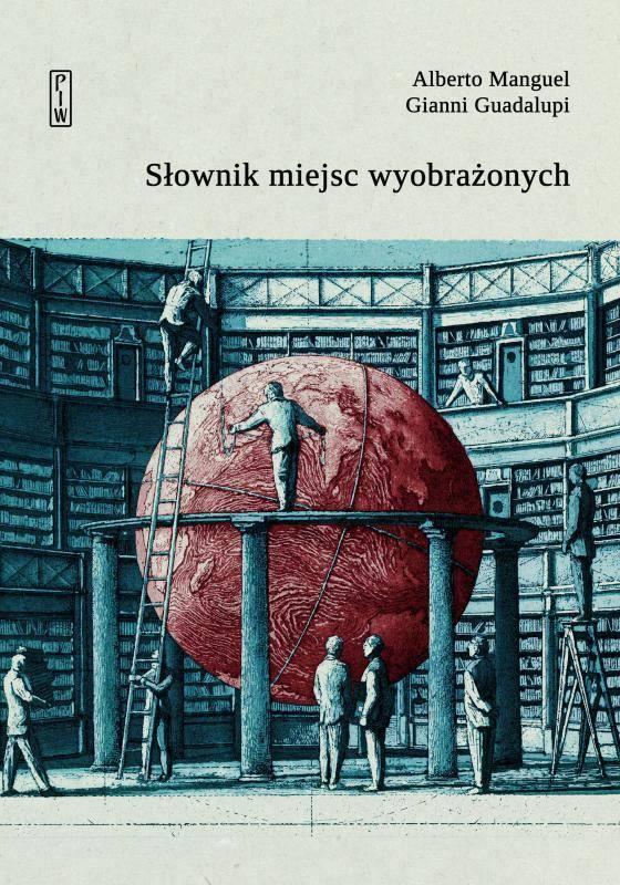 """""""Słownik miejsc wyobrażonych"""", czyli podróż w nadrealny, literacki świat"""