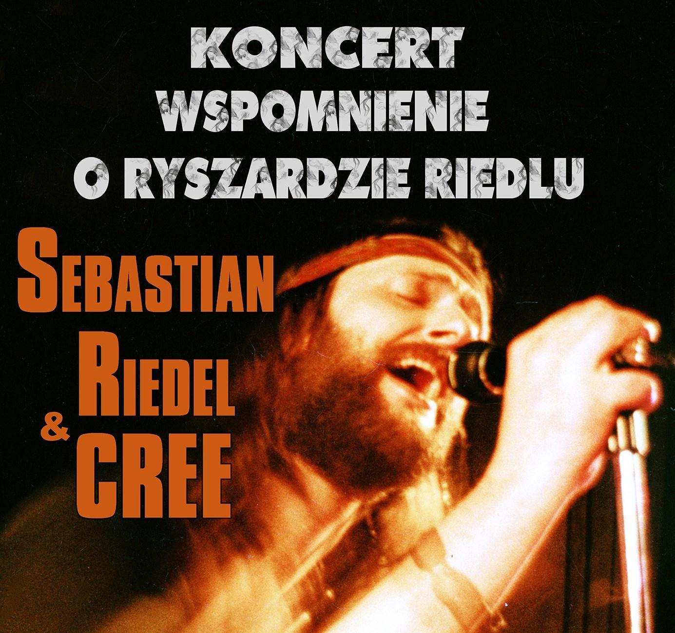 Koncert - Wspomnienie o Ryszardzie Riedlu - Sebastian Riedel & Cree