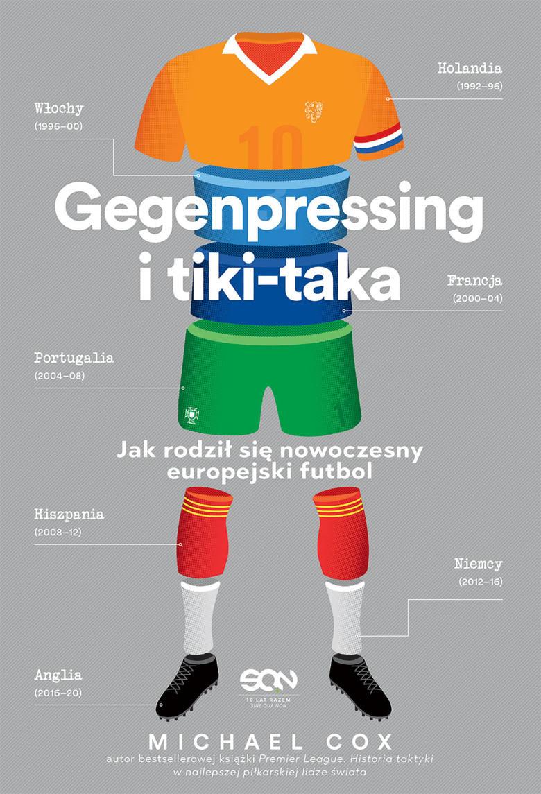 Sportowa półka. Gegenpressing i tiki-taka. Dla tych, którzy chcą zrozumieć piłkę nożną [SPORTOWA PÓŁKA]