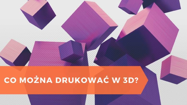 Przedmioty drukowane w 3D często są dużo tańsze od tych dostępnych na rynku.