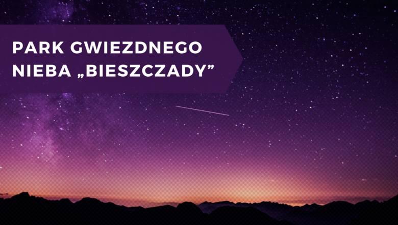 Bieszczady cieszą się wyjątkowo czystym nocnym niebem. Właściwie w każdym ich zakątku dobrze widać gwiazdy.