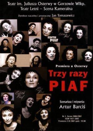 """Spektakl """"Trzy razy Piaf"""" Teatru Osterwy w Gorzowie wyreżyserował Artur Barciś. Od premiery w 2007 r. przedstawienie nie schodzi z"""
