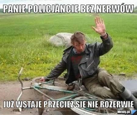 Policjanci są częstym obiektem żartów i drwin. W Internecie aż roi się od różnego rodzaju memów związanych z policjantami. Zobacz najśmieszniejsze memy