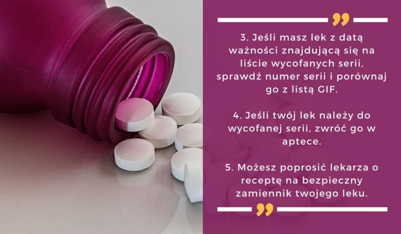 Jeśli znalazłeś na liście datę ważności twojego leku, porównaj jego numer serii z numerem serii na liście. Znajdziesz go na opakowaniu.Jeśli twój lek
