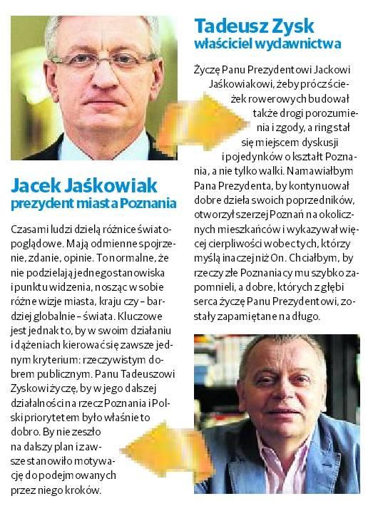 Politycy życzą sobie nawzajem troski o dobro wspólne, twórcy wielkich dzieł i sławy Poznania w świecie. Kibice życzą Lechowi mistrzostwa Polski i pięknych