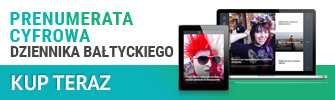 Kup prenumeratę cyfrową Dziennika Bałtyckiego (wraz z PDF gazety) >>