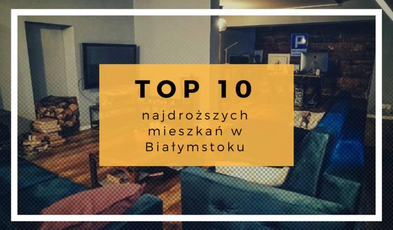 Najdroższe mieszkania na sprzedaż Białystok