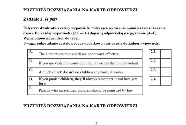 Prawidłowe odpowiedzi: 2.1 B2.2 D2.3 A2.4 C ODPOWIEDZI NA WSZYSTKIE PYTANIA NA KOLEJNYCH SLAJDACH>>>ZOBACZ również:Matura Próbna