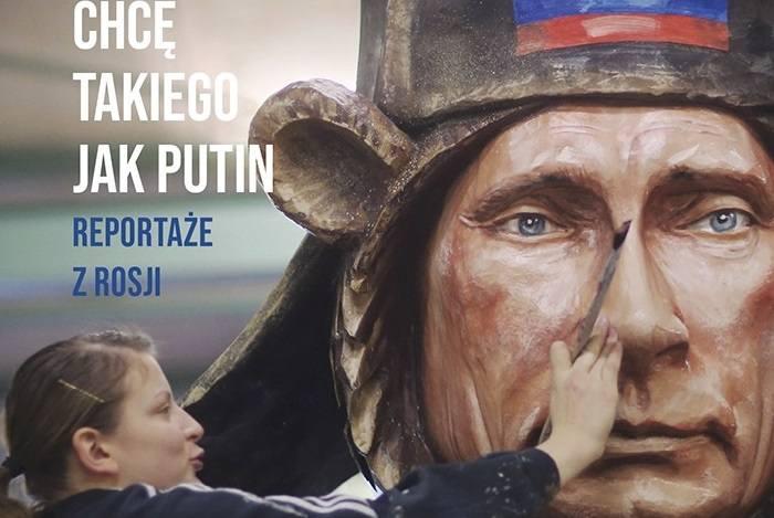 """Czyta się. """"Szalona miłość. Chcę takiego jak Putin. Reportaże z Rosji"""" Barbary Włodarczyk. Recenzja"""