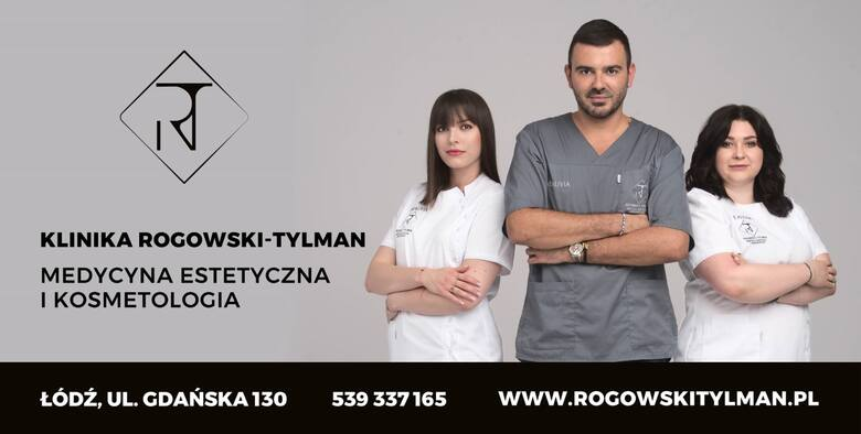 KLINIKA ROGOWSKI-TYLMAN MEDYCYNA ESTETYCZNA I KOSMETOLOGIA