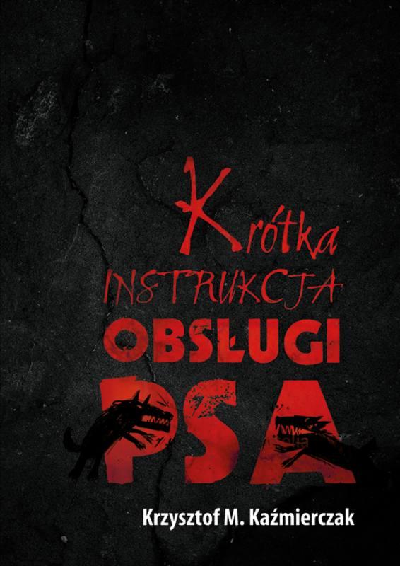 """""""Krótka instrukcja obsługi psa"""" - ponure zabójstwo po polsku. Plus polityka w tle"""