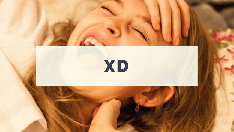 """Laureat zeszłorocznej edycji konkursu na Młodzieżowe słowo roku. Funkcjonuje w komunikacji internetowej jako """"XD"""" i w rozmowach jako"""
