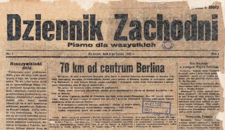 """Wojna potrwa jeszcze 3 miesiące i 2 dni. 6 lutego 1945 r. ukazał się pierwszy numer """"Dziennika Zachodniego"""". Z naszej gazety Czytelnicy dowiadywali się"""