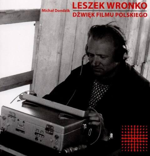 Wszystkie cytaty pochodzą z książki Michała Dondzika - Leszek Wronko. Dźwięk polskiego filmu