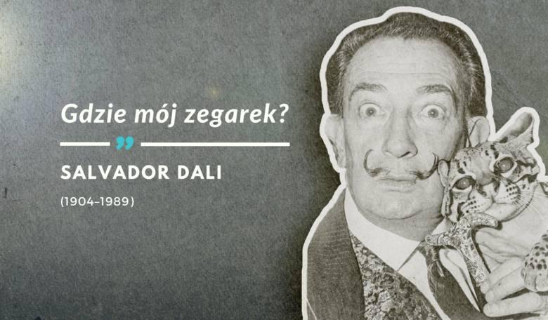 Ostatnie słowa Salvadora Dali wypowiedziane 23 stycznia 1989 r. Salvador Dali - hiszpański malarz, czołowy artysta surrealizmu, jeden z najbardziej rozpoznawanych