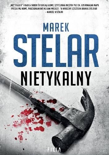 """""""Nietykalny"""" Marka Stelara to dobry kryminał z zaskakującym zakończeniem"""