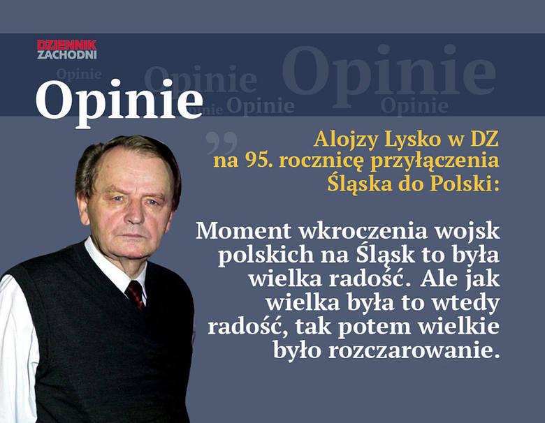 Alojzy Lysko o włączeniu części Śląska do Polski: To przełom i wielka radość. A potem rozczarowanie