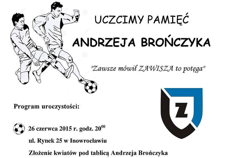 Uczczą pamięć Andrzeja Brończyka, bramkarza Zawiszy Bydgoszcz. Pod tablicą i na boisku