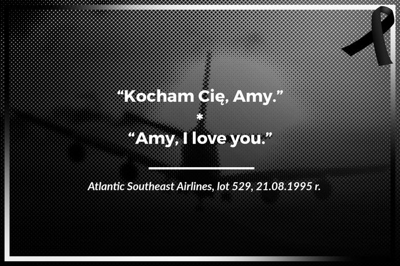 Atlantic Southeast Airlines, lot 529, 21.08.1995 r.Kocham Cię, Amy.