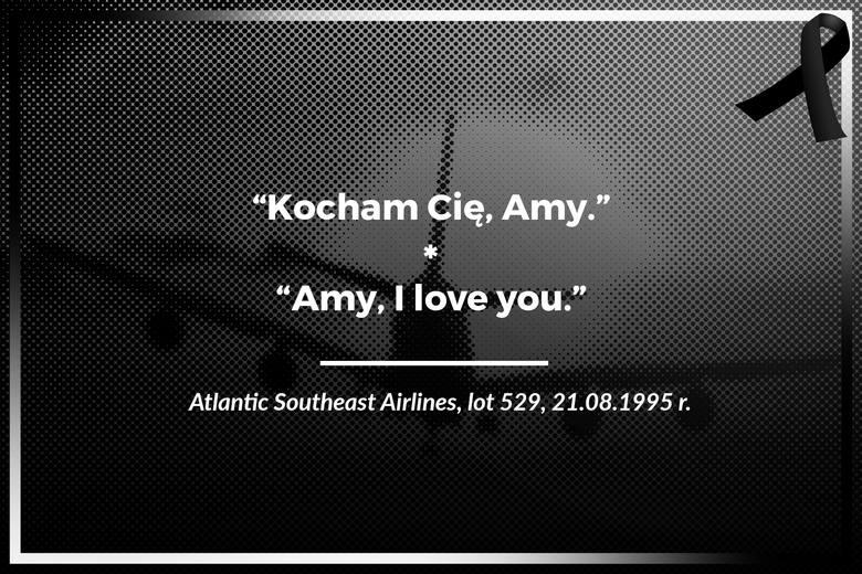 Atlantic Southeast Airlines, lot 529, 21.08.1995 r.Kocham Cię, Amy.