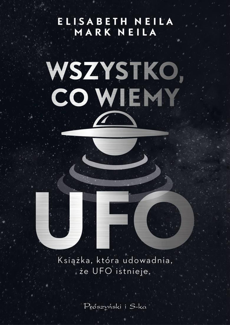 """Elisabeth i Mark Neila """"Wszystko, co wiemy o UFO"""". Recenzja książki"""