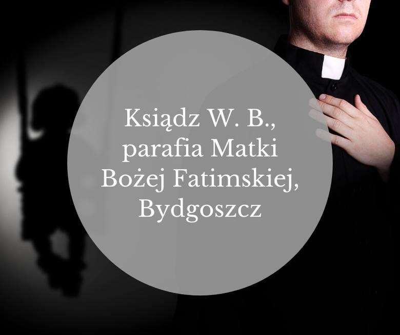 Ksiądz W. B. parafia Matki Bożej Fatimskiej w Bydgoszczy, nauczyciel religii. Usłyszał wyrok 3 lat więzienia za molestowanie seksualne chłopca i robienie