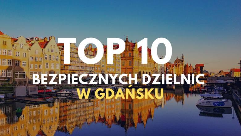 W której dzielnicy Gdańska jest najbezpieczniej? Sprawdź!Na kolejnych slajdach prezentujemy listę gdańskich dzielnic, które zostały poddane ocenie pod