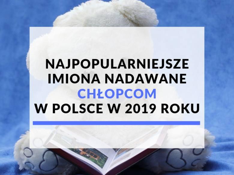 Najpopularniejsze w pierwszym półroczu 2019 r. w Polsce imiona dla chłopców. Na podstawie danych Ministerstwa Cyfryzacji.