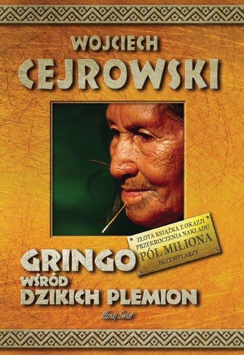 """8. Wojciech Cejrowski """"Gringo wśród Dzikich plemion""""Jest to książka przygodowa i podróżnicza. Mądra, a jednocześnie pełna humoru. Sprawia, że Czytelnik"""
